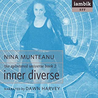 Inner Diverse     The Splintered Universe, Book 2              By:                                                                                                                                 Nina Munteanu                               Narrated by:                                                                                                                                 Dawn Harvey                      Length: 12 hrs and 35 mins     5 ratings     Overall 4.2