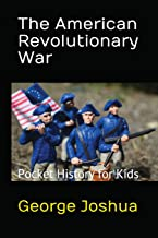 The American Revolutionary War: Pocket History for Kids