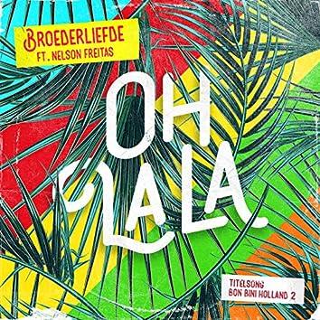 Oh La La (Titelsong Van De Film 'Bon Bini Holland 2')