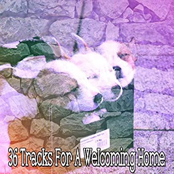 36 Tracks For A Welcoming Home