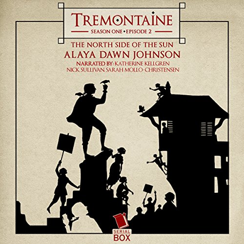 Tremontaine: The North Side of the Sun (Episode 2) audiobook cover art