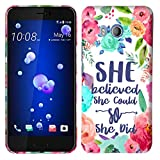 HTC U11 Case - She Believed She Could So She Did Quote Hard Plastic Back Cover. Slim Profile Cute Printed Designer Snap on Case by Glisten