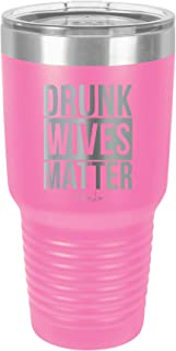 PIPER LOU - DRUNK WIVES MATTER Stainless Steel Insulated 30 Oz. Tumbler With Lid - Pink (Premium)