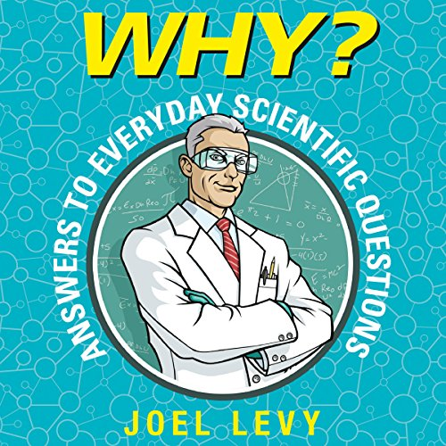 Why? Answers to Everyday Scientific Questions audiobook cover art