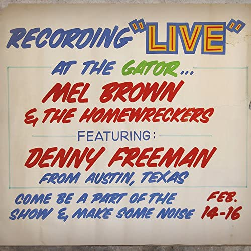 Mel Brown And The Homewreckers feat. Denny Freeman