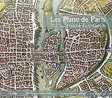 Les Plans de Paris - Histoire d'une capitale