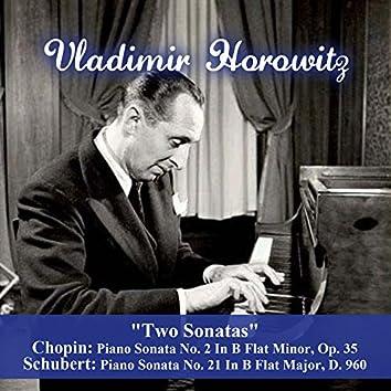 """""""Two Sonatas"""" - Chopin: Piano Sonata No. 2 In B Flat Minor, Op. 35 - Schubert: Piano Sonata No. 21 In B Flat Major, D. 960"""