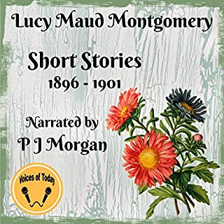 Lucy Maud Montgomery Short Stories 1896-1901                   By:                                                                                                                                 Lucy Maud Montgomery                               Narrated by:                                                                                                                                 P. J. Morgan                      Length: 6 hrs and 1 min     Not rated yet     Overall 0.0