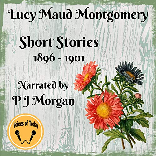 Lucy Maud Montgomery Short Stories 1896-1901 Titelbild