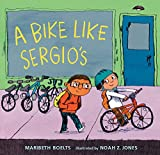 A Bike Like Sergio's - Maribeth Boelts