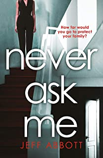 Never Ask Me: The heart-stopping thriller with a twist you won't see coming