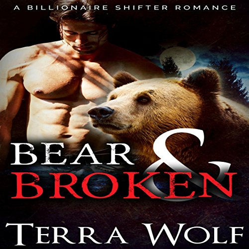 Bear & Broken: A BBW Billionaire Shifter Romance audiobook cover art