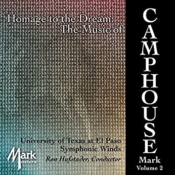 Music of Mark Camphouse, Vol. 2: Homage to the Dream