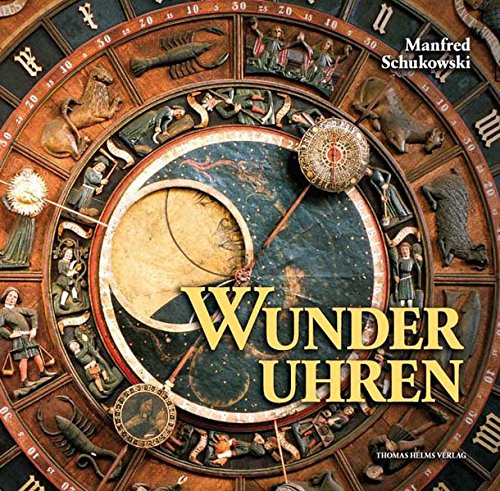 Wunderuhren: Astronomische Uhren in Kirchen der Hansezeit