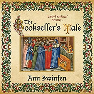 The Bookseller's Tale     Oxford Medieval Mysteries, Book 1              By:                                                                                                                                 Ann Swinfen                               Narrated by:                                                                                                                                 Philip Battley                      Length: 9 hrs and 59 mins     12 ratings     Overall 4.5