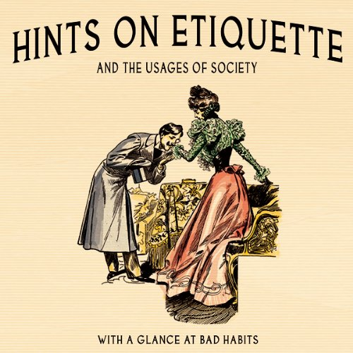Hints on Etiquette and the Usages of Society cover art