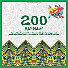 200 Mandalas If you don't like where your at in Life. Get off your ass and change it. Stop running your mouth and start moving your legs. One step at ... lazy lames. Get out there and Make A Name.