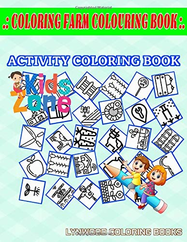 Coloring Farm Colouring Book: 50 Image Shears, Farmer, Milkbottle, Cow, Wateringcan, Scythe, Milkbottle, Apple For Boys Ages 4-8 Image Quizzes Words Activity and Coloring Book