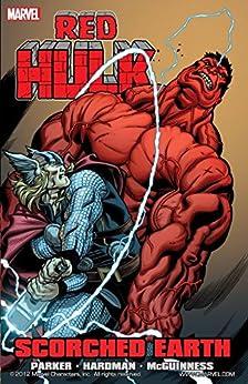 Red Hulk: Scorched Earth (Hulk (2008-2013)) by [Jeff Parker, Gabriel Hardman, Ben Oliver, Ed McGuinness, Mark Robinson, Terry Pallot, Dexter Vines]