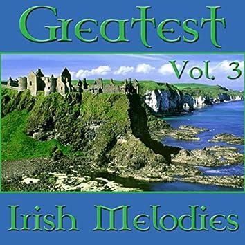 Greatest Irish Melodies Vol. 3