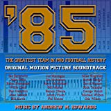'85: The Greatest Team in Pro Football History (Original Motion Picture Soundtrack)