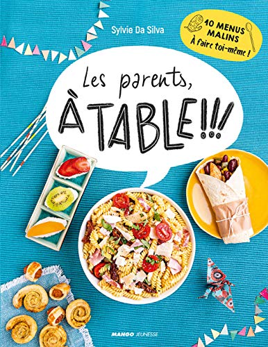 Les parents, à table ! (Hors collection Mango Jeunesse) (French Edition)