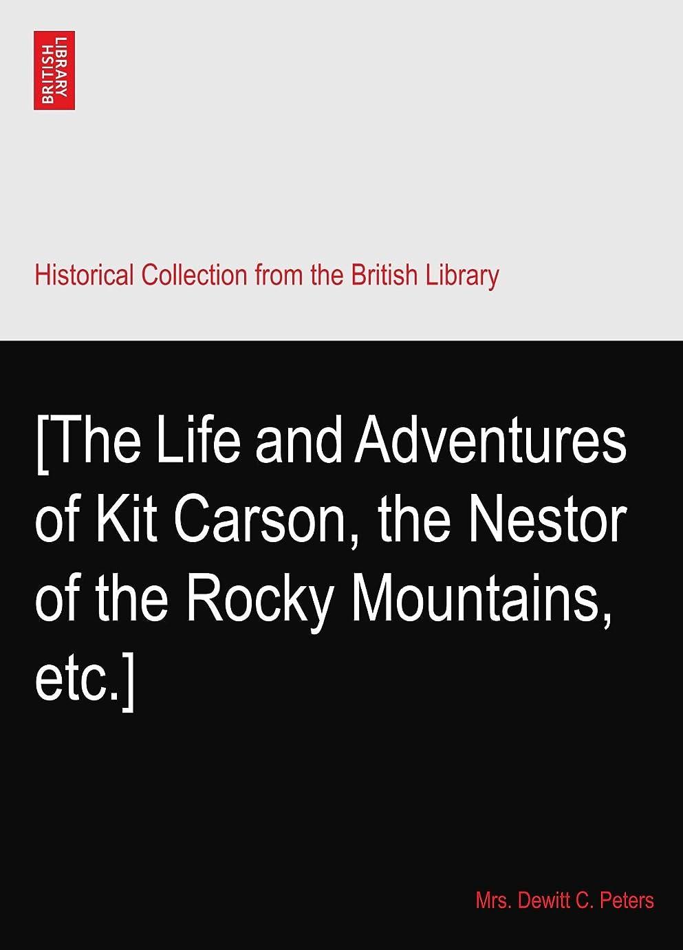 アンペア嬉しいです上下する[The Life and Adventures of Kit Carson, the Nestor of the Rocky Mountains, etc.]