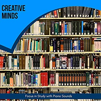Creative Minds - Focus In Study With Piano Sounds