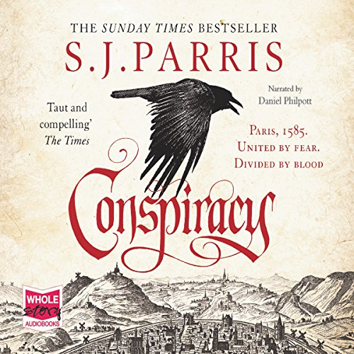 Conspiracy     Giordano Bruno, Book 5              By:                                                                                                                                 S. J. Parris                               Narrated by:                                                                                                                                 Daniel Philpott                      Length: 16 hrs and 15 mins     4 ratings     Overall 5.0