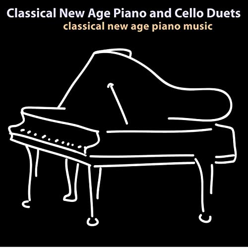 Classical New Age Piano and Cello Duets by Classical New Age