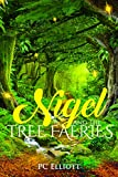 Nigel and the Tree Faeries, ages 9-12 or bedtime read aloud (Tales of the Fae Folk Series Book 1)