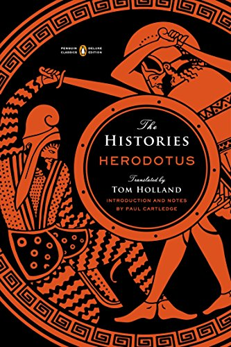 Compare Textbook Prices for The Histories: Penguin Classics Deluxe Edition Reprint Edition ISBN 9780143107545 by Herodotus,Cartledge, Paul,Holland, Tom,Cartledge, Paul
