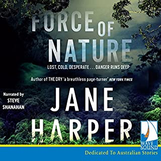 Force of Nature     Aaron Falk Series, Book 2              By:                                                                                                                                 Jane Harper                               Narrated by:                                                                                                                                 Steve Shanahan                      Length: 8 hrs and 57 mins     782 ratings     Overall 4.3