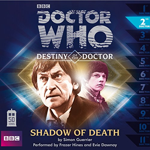 Doctor Who - Destiny of the Doctor - Shadow of Death                   By:                                                                                                                                 Simon Guerrier                               Narrated by:                                                                                                                                 Frazer Hines,                                                                                        Evie Dawnay                      Length: 57 mins     6 ratings     Overall 4.0