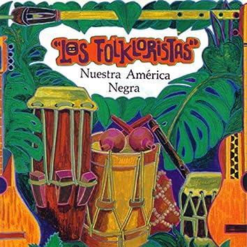 Nuestra América Negra - Música Y Cantos Afrolatinoamericanos