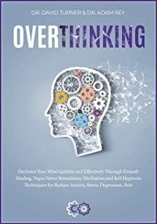OVERTHINKING [2 in 1]: The step-by- step guide to anger management, self discipline, design thinking, emotional intelligen...
