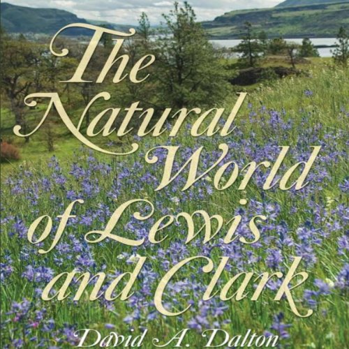 The Natural World of Lewis and Clark audiobook cover art