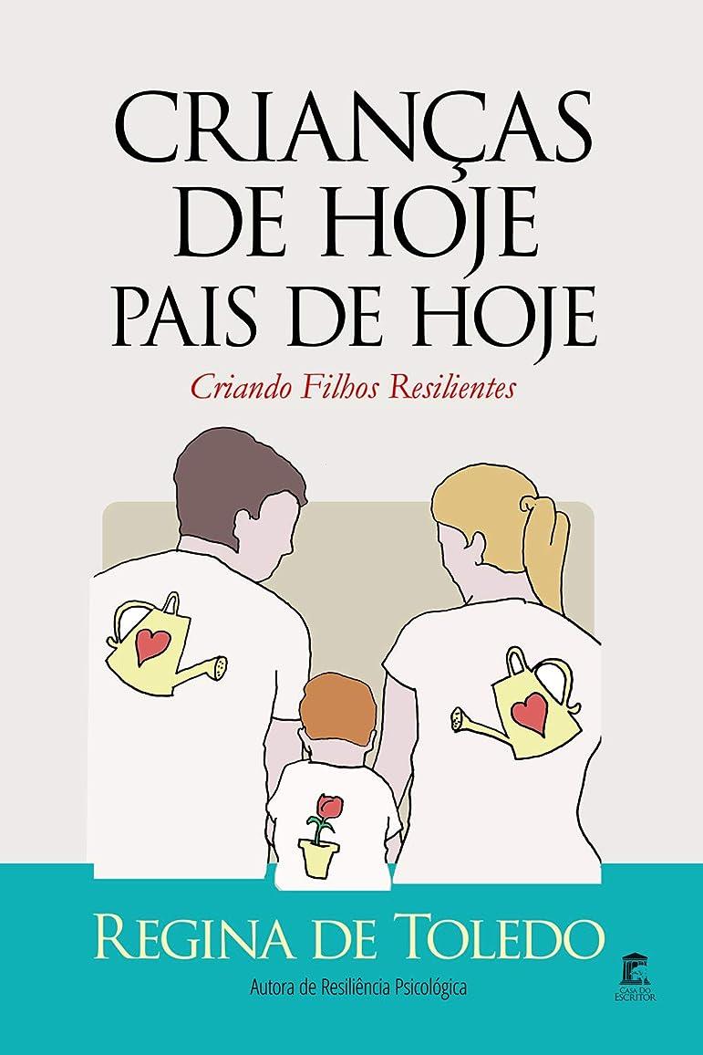八百屋さん必要ない疑わしいCrian?as de Hoje, Pais de Hoje: Criando Filhos Resilientes (Portuguese Edition)
