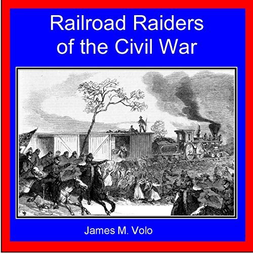 Railroad Raiders of the Civil War audiobook cover art