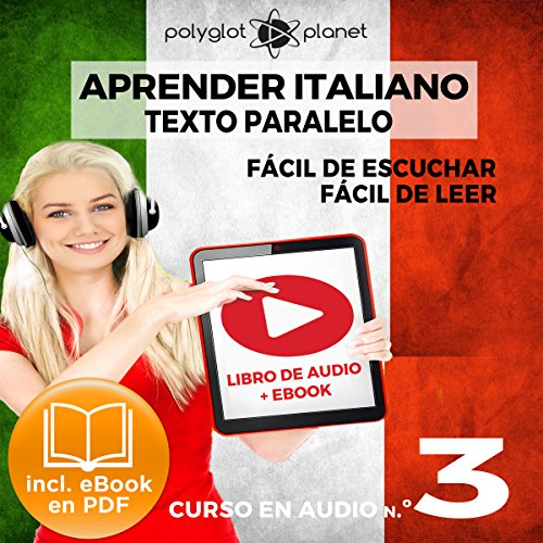 Aprender Italiano - Texto Paralelo - Fácil de Leer | Fácil de Escuchar: Curso en Audio, No. 3 [Learn Italian - Audio Course No. 3] audiobook cover art