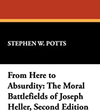 From Here to Absurdity: The Moral Battlefields of Joseph Heller, Second Edition: 36