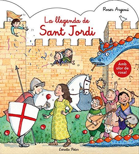 La llegenda de Sant Jordi. Amb olor: Amb olor a rosa! (Llibres de Sant Jordi)