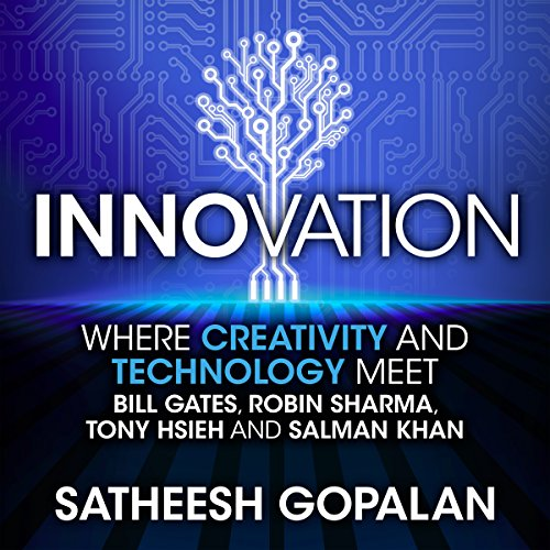 Innovation     Where Creativity and Technology Meet              Written by:                                                                                                                                 Satheesh Gopalan                               Narrated by:                                                                                                                                 Peter Baker                      Length: 1 hr     Not rated yet     Overall 0.0