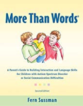 More Than Words®: A Parent's Guide to Building Interaction and Language Skills for Children with Autism Spectrum Disorder ...