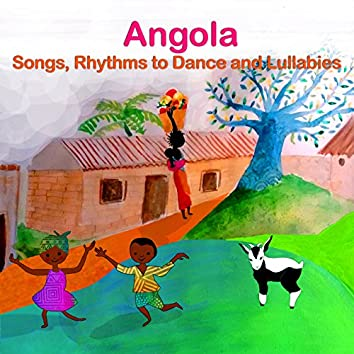 Angola: Songs, Rhythms to Dance and Lullabies