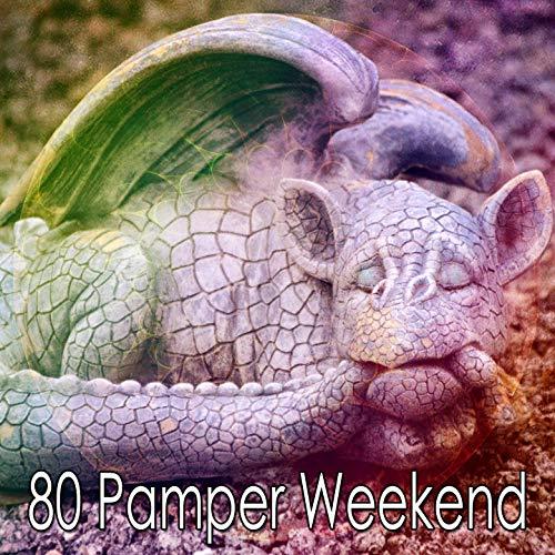 80 Pamper Weekend