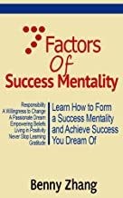 7 Factors of Success Mentality: Learn How to Form a Success Mentality and Achieve Success You Dream Of (English Edition)