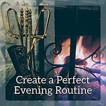 Create a Perfect Evening Routine