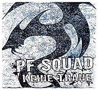 PF SQUAD - KEINE TRAENE (1 CD)