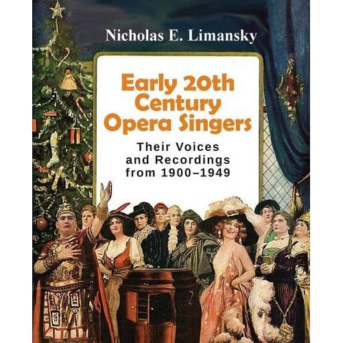 26d5eb2e9 Early 20th Century Opera Singers: Their Voices and Recordings from 1900-1949